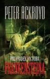 Przypadek Victora Frankensteina - Peter Ackroyd