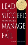 Lead to Succeed and You Won't Manage to Fail - Corey W. Grant