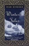 Winter's Tales - Karen Blixen, Isak Dinesen