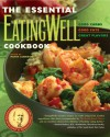 The Essential EatingWell Cookbook: Good Carbs, Good Fats, Great Flavors (EatingWell) - Patsy Jamieson