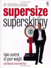 Supersize Vs Superskinny: Take Control of Your Weight - Christian Jessen