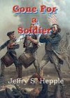 Gone For a Soldier - Jeffry S. Hepple