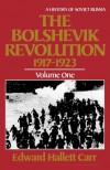 The Bolshevik Revolution 1917-23 (History of Soviet Russia, Vol 1) - Edward Hallett Carr