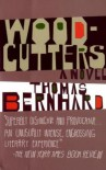 Woodcutters - Thomas Bernhard, David McLintock