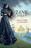 Once Upon a Time (She Said) - Jane Yolen, Ruth Sanderson, Alice N.S. Lewis, Anne McCaffrey