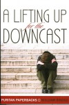 A Lifting Up for the Downcast (Puritan Paperbacks) - William Bridge