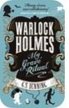 Warlock Holmes: My Grave Ritual - G.L. Denning