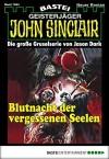 John Sinclair - Folge 1944: Blutnacht der vergessenen Seelen - Marc Freund