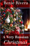 A Very Russian Christmas - Roxie Rivera