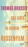 Das gibts in keinem Russenfilm: Roman - Thomas Brussig