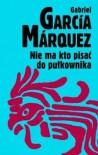 Nie ma kto pisać do pułkownika - Gabriel García Márquez