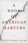 A Book of American Martyrs - Joyce Carol Oates
