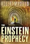 The Einstein Prophecy - Robert Masello