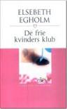 De frie kvinders klub - Elsebeth Engholm