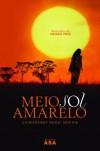 Meio Sol Amarelo - Tânia Ganho, Chimamanda Ngozi Adichie
