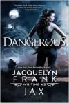 Dangerous -