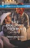 The Doctor's Cowboy (Blue Falls, Texas) - Trish Milburn
