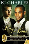 Rag and Bone - K.J. Charles