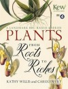 Plants: From Roots to Riches - Carolyn Fry, Kathy Willis