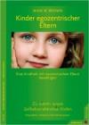 Kinder egozentrischer Eltern: Eine Kindheit mit narzisstischen Eltern bewältigen. Zu einem neuen Selbstverständnis finden ( 15. Februar 2010 ) - Nina W. Brown