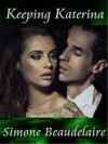 Keeping Katerina - Simone Beaudelaire