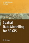 Spatial Data Modelling For 3 D Gis - Alias Abdul-Rahman, Morakot Pilouk