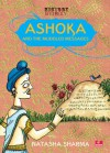 Ashoka and the Muddled Messages - Natasha Sharma