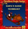Children book : Santa's Sleigh Technology ; Christmas books ; Christmas book for kids ; (Ages 4 - 9) (Ho Ho Ho Series 3) - Dan Jackson