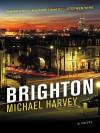 Brighton: A Novel - Michael  Harvey