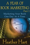 A Year of Book Marketing Part 1 - Heather Hart