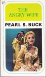 The Angry Wife - Buck Pearl S