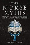 The Norse Myths:  Stories of the Norse Gods and Heroes Vividly Retold - Georgie Birkett