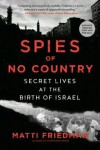 Spies of No Country  - Matti Friedman