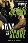 Dying to Score: A Black Ops, Inc. Short Story - Cindy Gerard