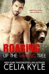 Roaring Up the Wrong Tree - Celia Kyle