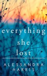 Everything She Lost - Alessandra Harris