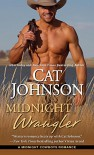 Midnight Wrangler (Midnight Cowboys) - Cat Johnson