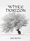 White Horizon - Jan Ruth