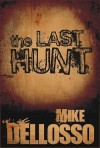 The Last Hunt: A Short Story - Mike Dellosso