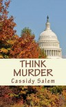 Think Murder - Cassidy Salem