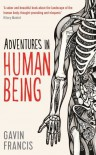 Adventures in Human Being (Wellcome) - Gavin Francis