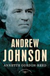 Andrew Johnson: The American Presidents Series: The 17th President, 1865-1869 [Hardcover] - Arthur M. Schlesinger (Editor),  Sean Wilentz (Editor) Annette Gordon-Reed (Author)