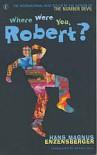 Where Were You Robert? - Hans Magnus Enzensberger, Anthea Bell