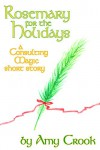 Rosemary for the Holidays (Consulting Magic) - Amy Crook