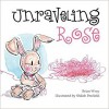 Unraveling Rose - Brian Wray, Shiloh Penfield