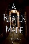 A Reaper Made - Liz Long