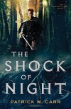 The Shock of Night (The Darkwater Saga) - Patrick W. Carr