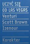 Uczyć się od Las Vegas - Robert Venturi, Denise Scott-Brown, Steven Izenour