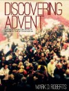 Discovering Advent: How to experience the power of waiting on God at Christmastime - Mark D. Roberts