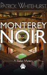 Monterey Noir - Patrick Whitehurst